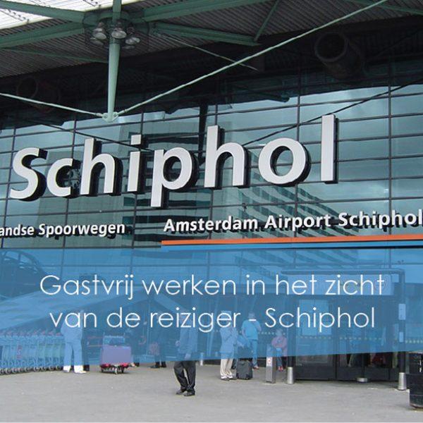 Gastvrij werken in het zicht van de reiziger – Schiphol