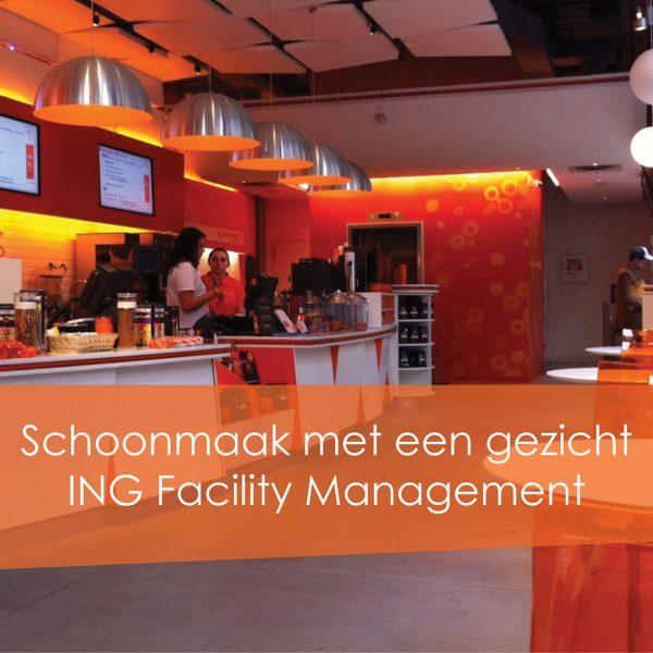 Schoonmaak met een gezicht – ING Facility Management